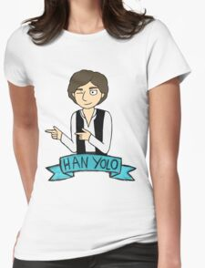 Han Yolo Womens Fitted T-Shirt