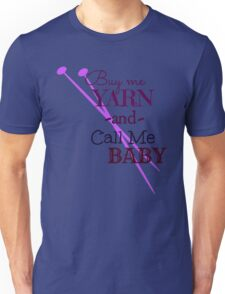 Buy Me Yarn & Call Me .... Unisex T-Shirt
