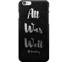 All Was Well iPhone Case/Skin