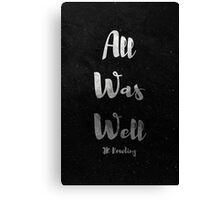 All Was Well Canvas Print