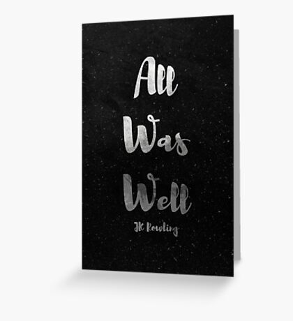 All Was Well Greeting Card
