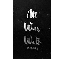 All Was Well Photographic Print