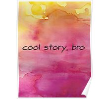 cool story, bro red watercolor Poster