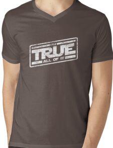 It's True - All of It (aged look) Mens V-Neck T-Shirt