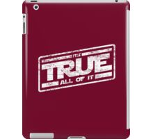 It's True - All of It (aged look) iPad Case/Skin