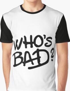 Who's Bad? Thriller!! Graphic T-Shirt