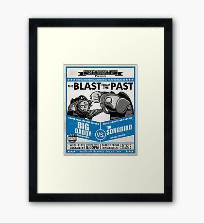 The Blast from the Past - Big Daddy vs Songbird Framed Print