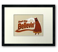 Don't Stop Believin' Framed Print