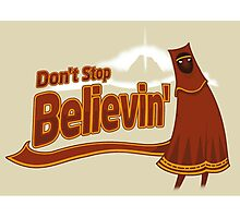 Don't Stop Believin' Photographic Print