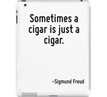 Sometimes a cigar is just a cigar. iPad Case/Skin