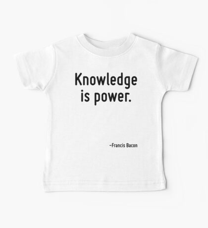 Knowledge is power. Baby Tee