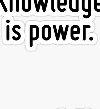 Knowledge is power. Sticker