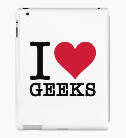 I Love Geeks iPad Case/Skin