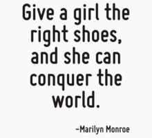 Give a girl the right shoes, and she can conquer the world. Kids Tee