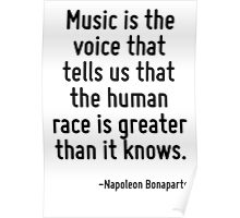 Music is the voice that tells us that the human race is greater than it knows. Poster