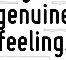 All bad poetry springs from genuine feeling. Sticker