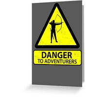 Danger to Adventurers Greeting Card