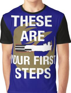 These Are Your First Steps Graphic T-Shirt