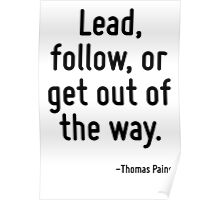 Lead, follow, or get out of the way. Poster