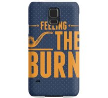 Feeling The Burn  Samsung Galaxy Case/Skin