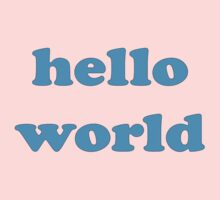 Cute Baby Jumpsuit PJ - Hello World - T-Shirt Kids Tee