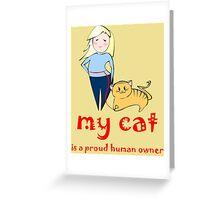 Proud human owner Greeting Card