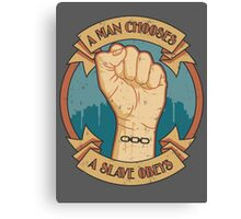 A Man Chooses, A Slave Obeys Canvas Print