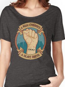 A Man Chooses, A Slave Obeys Women's Relaxed Fit T-Shirt