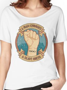 A Man Chooses, A Slave Obeys  - Bioshock Women's Relaxed Fit T-Shirt