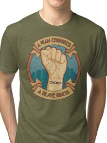 A Man Chooses, A Slave Obeys  - Bioshock Tri-blend T-Shirt