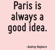 Paris is always a good idea. One Piece - Long Sleeve