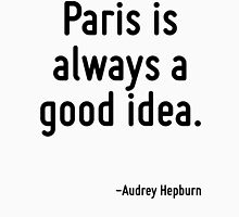 Paris is always a good idea. Women's Fitted Scoop T-Shirt
