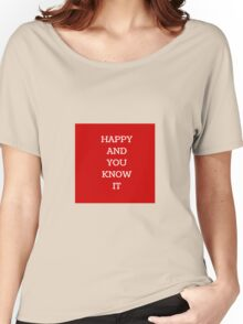 Happy and you know it Women's Relaxed Fit T-Shirt