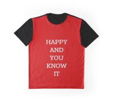 Happy and you know it Graphic T-Shirt