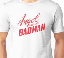 Angel and the badman title Unisex T-Shirt