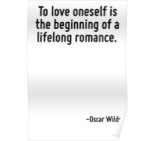 To love oneself is the beginning of a lifelong romance. Poster