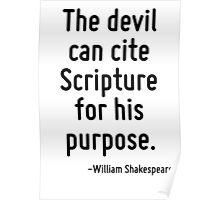 The devil can cite Scripture for his purpose. Poster