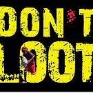 DON'T LOOT by Alex Preiss