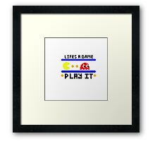 Life's a game... Play it Framed Print