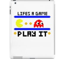Life's a game... Play it iPad Case/Skin