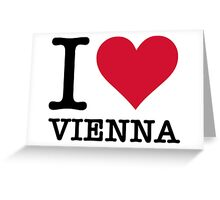 I Love Vienna Greeting Card