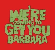 We're coming to get you Barbara Kids Clothes