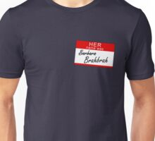 Her name was Brahbrah Unisex T-Shirt