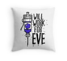 Will Work For Eve Throw Pillow