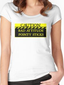 Caution--Bad Attitude, Pointy Sticks ... Women's Fitted Scoop T-Shirt