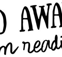 Go away! I'm reading Sticker