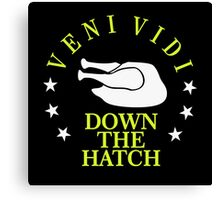 Veni Vidi Down the Hatch VRS2 Canvas Print
