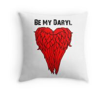Daryl Dixon Wings - Be My Daryl Throw Pillow
