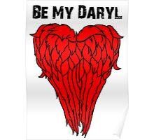 Daryl Dixon Wings - Be My Daryl Poster