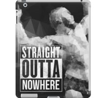 Straight Outta Nowhere iPad Case/Skin